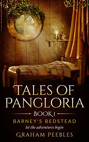 Tales of Pangloria: Barney's Bedstead (English Edition)