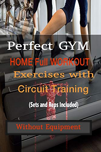Perfect Gym Home Full Workout Exercises with Circuit Training (Sets and Reps Included) without Equipment